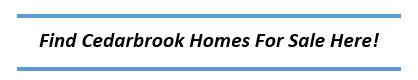 CEDARBROOK HOMES FOR SALE