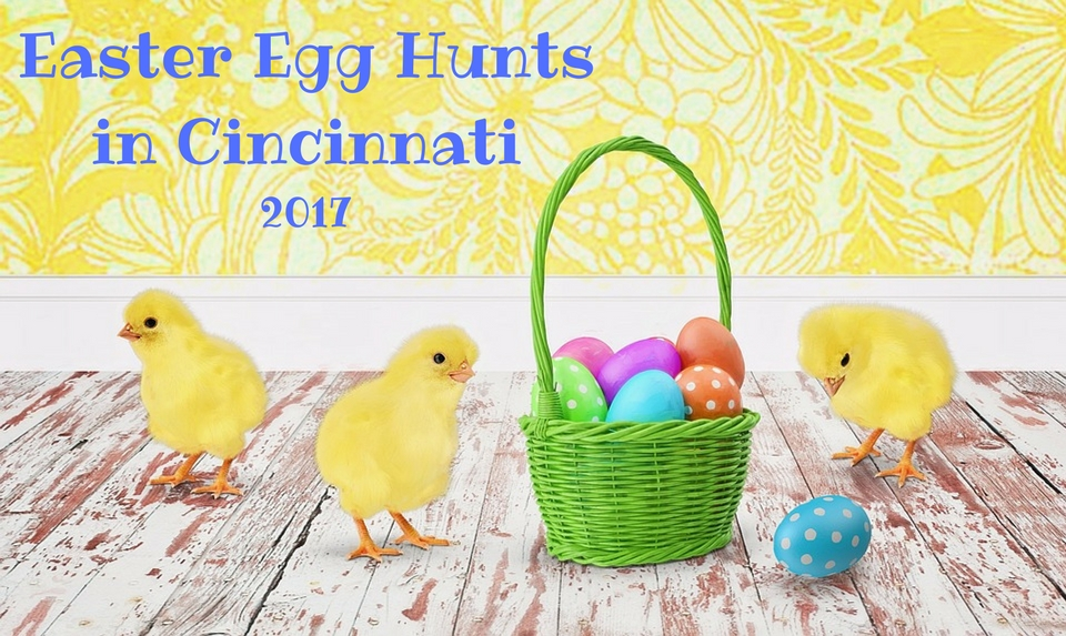 Easter Egg Hunts in Cincinnati 2017